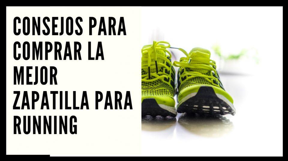 Consejos para comprar la mejor zapatilla para running