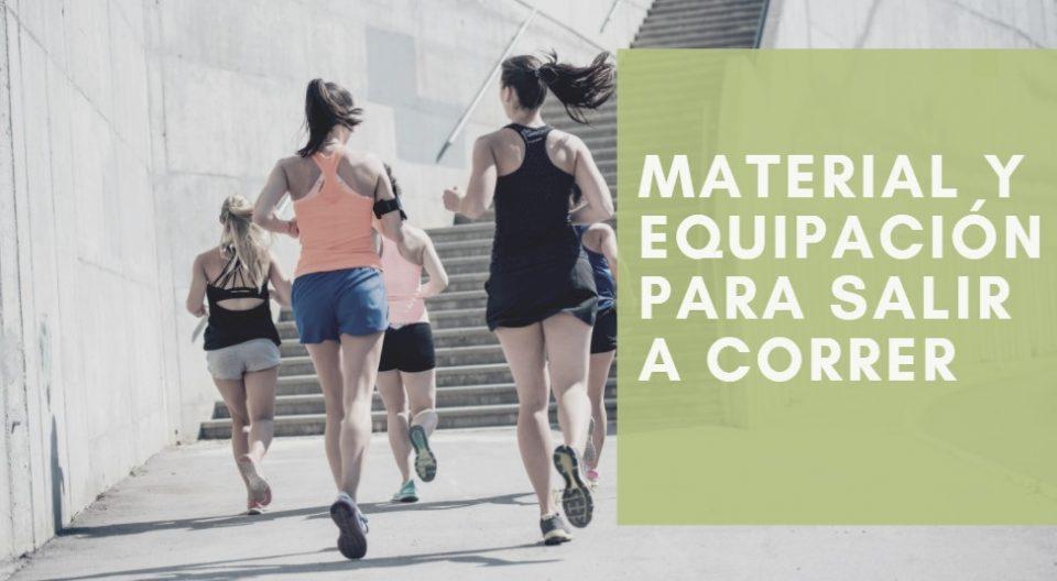 Material y equipación para salir a correr
