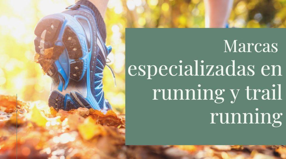 Marcas especializadas en running y trail running